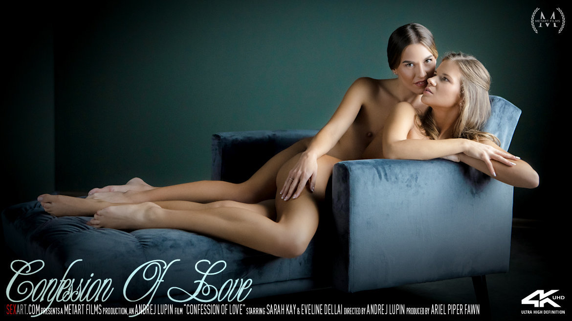 Full HD Video Confession Of Love - Eveline Dellai & Sarah Kay SexArt in the altogether