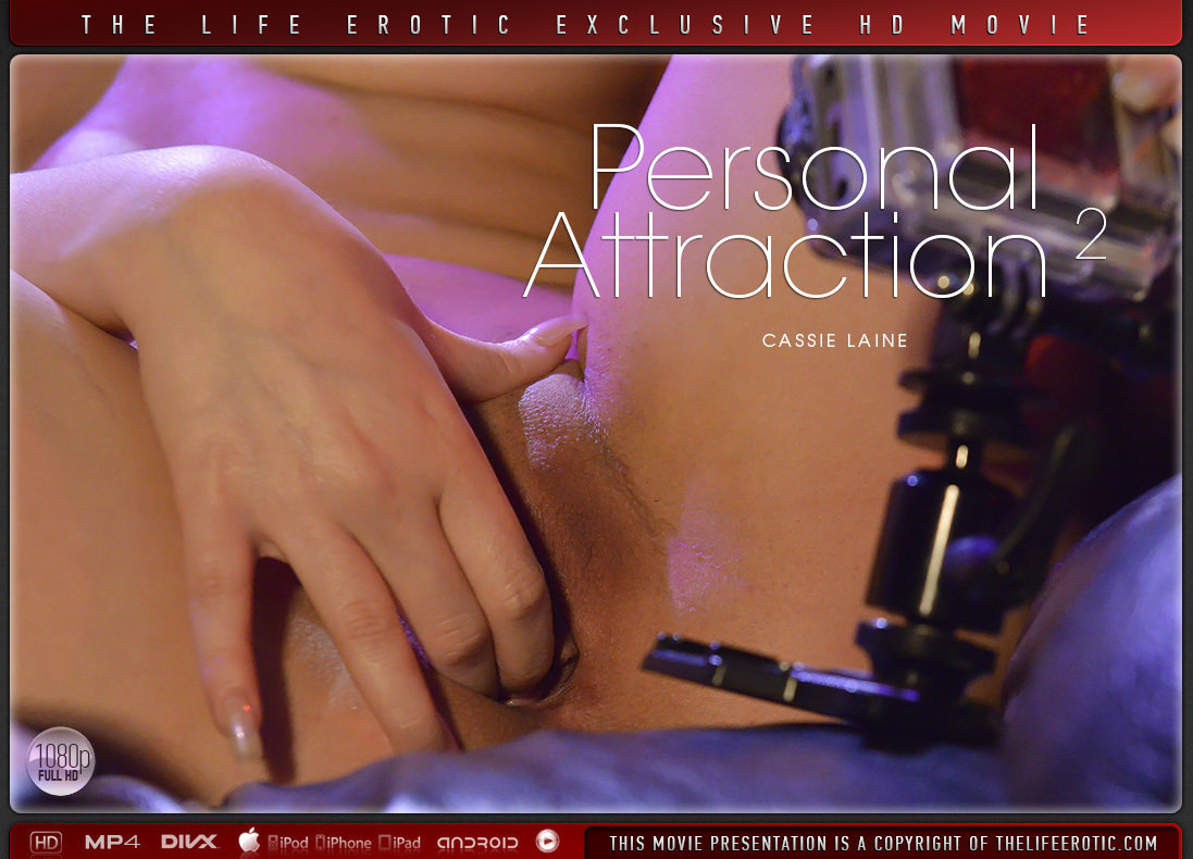 Full HD Video Porn Personal Attraction 2 - Cassie Laine TheLifeErotic undraped raunchy marvelous small naturalboobs