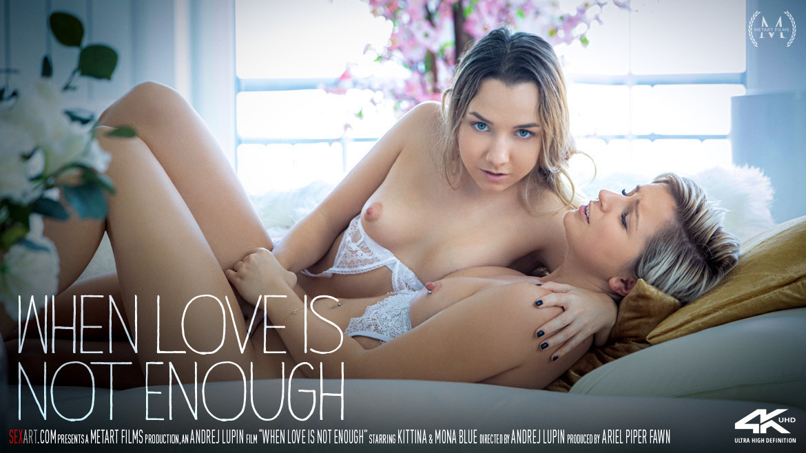 Full HD Video Porn When love Is Not Enough - Kittina & Mona Blue SexArt unbelievable stimulating awesome