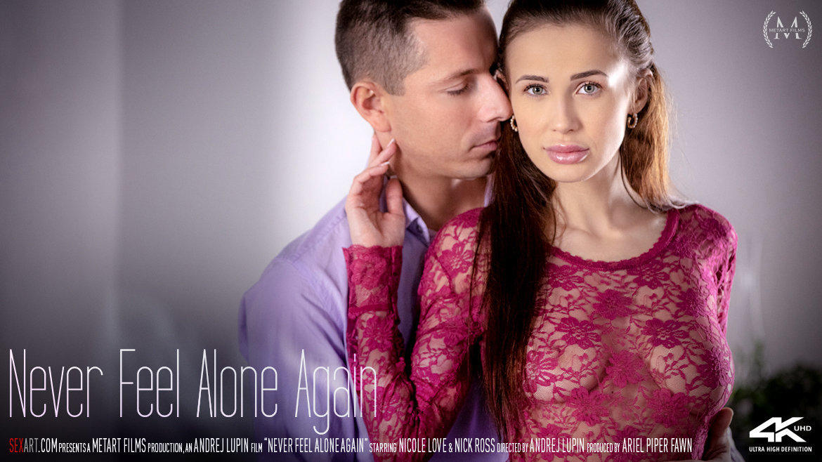UHD Video Porn Never Feel Alone Again - Nicole Love & Nick Ross SexArt spectacular lewd buck naked